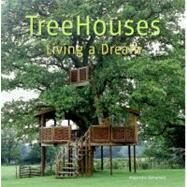 Treehouses : Living a Dream by Bahamon, Alejandro, 9780061151729