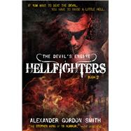 The Devil's Engine: Hellfighters by Smith, Alexander Gordon, 9780374301729