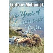 The Year of Luminous Love by MCDANIEL, LURLENE, 9780385741729