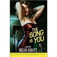 The Song Is You A Novel by Abbott, Megan, 9780743291729