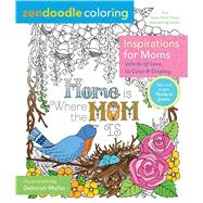 Zendoodle Coloring: Inspirations for Moms Words of Love to Color and Display by Muller, Deborah, 9781250141729