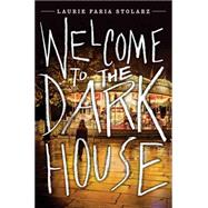 Welcome to the Dark House by Stolarz, Laurie Faria, 9781423181729
