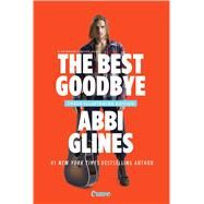 The Best Goodbye by Glines, Abbi, 9781501151729