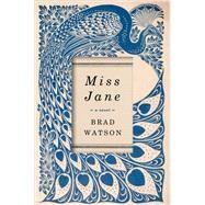 Miss Jane by Watson, Brad, 9780393241730