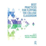 Best Practices for Flipping the College Classroom by Waldrop; Julee B., 9781138021730