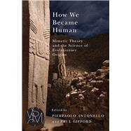 How We Became Human by Antonello, Pierpaolo; Gifford, Paul, 9781611861730