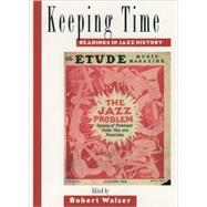 Keeping Time : Readings in Jazz History by Walser, Robert, 9780195091731