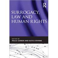 Surrogacy, Law and Human Rights by Gerber,Paula, 9781138701731