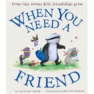When You Need a Friend by Chiew, Suzanne; Pedler, Caroline, 9781589251731