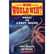 Whale vs. Giant Squid (Who Would Win?) by Pallotta, Jerry; Bolster, Rob, 9780545301732