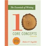 The Essentials of Writing Ten Core Concepts by Yagelski, Robert P., 9781337091732