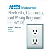 Electricity, Electronics and Wiring Diagrams for HVACR by Mahoney, Edward; AHRI, 9780131391734