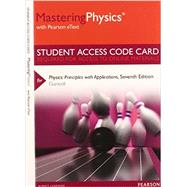 MasteringPhysics with Pearson eText -- Standalone Access Card -- for Physics Principles with Applications by Giancoli, Douglas C., 9780321921734