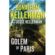 The Golem of Paris by Kellerman, Jonathan; Kellerman, Jesse, 9780399171734