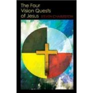 The Four Vision Quests of Jesus by Charleston, Steven, 9780819231734