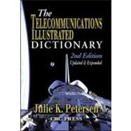 The Telecommunications Illustrated Dictionary, Second Edition by Petersen; Julie, 9780849311734