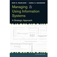 Managing & Using Information Systems: A StrategicApproach 5e by Pearlson, 9781118281734