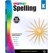 Spectrum Spelling, Grade K by Spectrum, 9781483811734