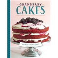 Grandbaby Cakes Modern Recipes, Vintage Charm, Soulful Memories by Adams, Jocelyn Delk, 9781572841734