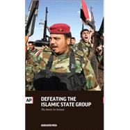 Defeating the Islamic State Group by Associated Press, 9781633531734