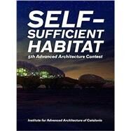 Self-sufficient Habitat by Guallart, Vicente, 9781940291734