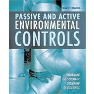 Passive and Active Environmental Controls : Informing the Schematic Designing of Buildings by HEERWAGEN, 9780072501735
