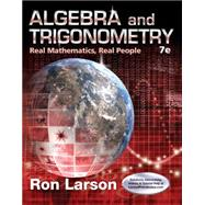 Algebra and Trigonometry Real Mathematics, Real People by Larson, Ron, 9781305071735