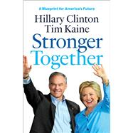 Stronger Together by Clinton, Hillary Rodham; Kaine, Tim, 9781501161735