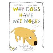 Why Dogs Have Wet Noses by Steven, Kenneth; Torseter, Oyvind, 9781592701735