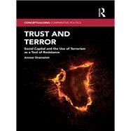 Trust and Terror: Social Capital and the Use of Terrorism as a Tool of Resistance by Shamaileh; Ammar, 9781138201736