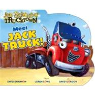 Meet Jack Truck! by McKown, Hunter; Shannon, David; Long, Loren; Gordon, David, 9781416941736
