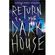 Return to the Dark House by Stolarz, Laurie Faria, 9781423181736