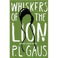 Whiskers of the Lion by Gaus, P. L., 9780142181737