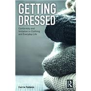 Getting Dressed: Imitation in Clothing and Everyday Life by Yodanis; Carrie, 9781138291737
