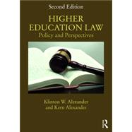 Higher Education Law: Policy and Perspectives by Alexander; Klinton, 9781138671737
