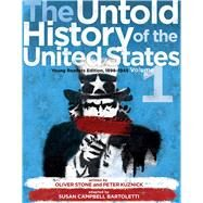 The Untold History of the United States, Volume 1 Young Readers Edition, 1898-1945 by Stone, Oliver; Kuznick, Peter; Bartoletti, Susan Campbell, 9781481421737