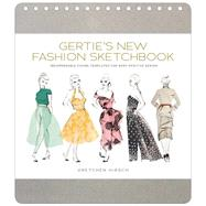 Gertie's New Fashion Sketchbook by Hirsch, Gretchen; Park, Sun Young, 9781617691737