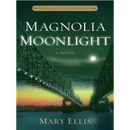 Magnolia Moonlight by Ellis, Mary, 9780736961738