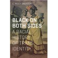 Black on Both Sides by Snorton, C. Riley, 9781517901738