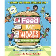Feed Me Words 40+ bite-size stories, quizzes, and puzzles to make spelling and word use fun! by Hirschmann, Kris; Hindle, James K., 9781626721739