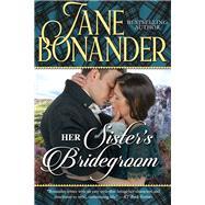 Her Sister's Bridegroom by Bonander, Jane, 9781635761740