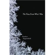 The View from Who I Was by Sappenfield, Heather, 9780738741741