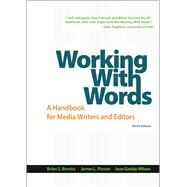 Working with Words A Handbook for Media Writers and Editors by Brooks, Brian S.; Pinson, James L.; Wilson, Jean Gaddy, 9781319011741