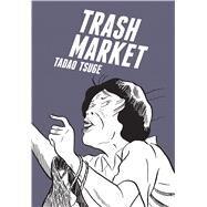 Trash Market by Tsuge, Tadao; Holmberg, Ryan, 9781770461741