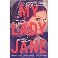 My Lady Jane by Hand, Cynthia; Ashton, Brodi; Meadows, Jodi, 9780062391742