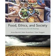 Food, Ethics, and Society An Introductory Text with Readings by Barnhill, Anne; Budolfson, Mark; Doggett, Tyler, 9780199321742