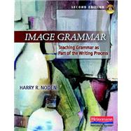 Image Grammar : Teaching Grammar As Part of the Writing Process by Noden, Harry R., 9780325041742