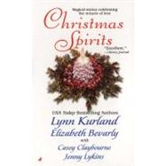 Christmas Spirits by Kurland, Lynn; Bevarly, Elizabeth; Claybourne, Casey, 9780515121742