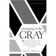 Managing in the Gray by Badaracco, Joseph L., Jr., 9781633691742