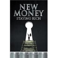 New Money: Staying Rich by Buchanon, Phillip, 9781634131742